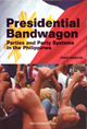 Presidential Bandwagon: Parties and Party Systems in the Philippines